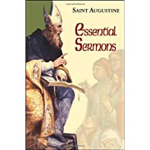Essential Sermons: (Classroom Resource Edition) (The Works of Saint Augustine: A Translation for the 21st Century)