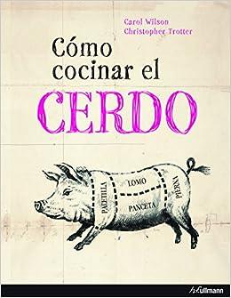 Cómo Cocinar El Cerdo: Amazon.es: Carol Wilson: Libros