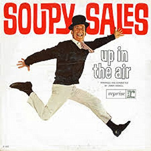 Soupy Sales; up in the air