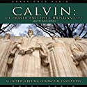 Calvin: Of Prayer and the Christian Life: Selected Writings from the Institutes Audiobook by John Calvin Narrated by James Adams
