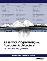 Assembly Programming and Computer Architecture for Software Engineers Front Cover