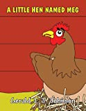 A Little Hen Named Meg, Gerald J. J. Johnson, 163004802X