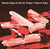 Roberto Magris: Music Of Today [CD]