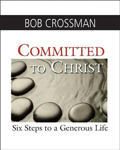 Committed to Christ Boxed Kit: Six Steps to a Generous Life