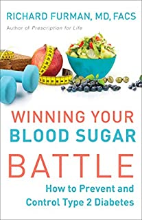 Book Cover: Winning Your Blood Sugar Battle: How to Prevent and Control Type 2 Diabetes
