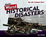 World's Worst Historical Disasters, Chris McNab, 1404218432