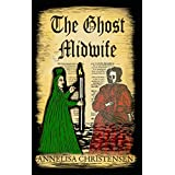 The Ghost Midwife: A Novella (Seventeenth Century Midwives Book 2)