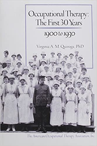 Occupational therapy the first 30 years 1900 to 1930 virginia a occupational therapy the first 30 years 1900 to 1930 virginia a metaxas quiroga 9781569000250 amazon books fandeluxe Choice Image