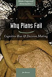 Why Plans Fail: Cognitive Bias, Decision Making, and Your Business (Modus Cooperandi Mememachine Series Book 1) (English Edition)
