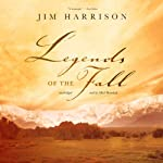 Legends of the Fall | Jim Harrison