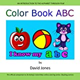 Color Book ABC: The official companion to 2b Acting's ColorVideo online coloring series (Early Learning Language Series) (Volume 1)