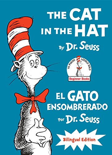 The Cat in the Hat/El Gato Ensombrerado (The Cat in the Hat Spanish Edition): Bilingual Edition (Classic Seuss) ()
