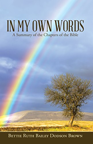 In My Own Words: A Summary of the Chapters of the Bible