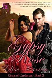 Gypsy Rose: A Fantasy Historical Romance (Kings of Cardenas Series Book 3)