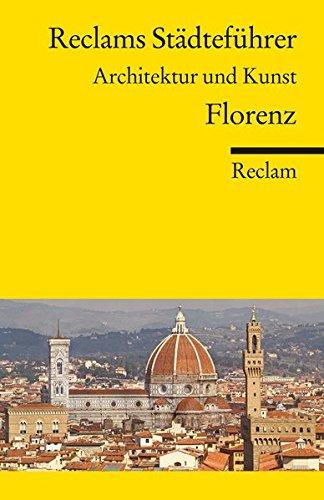 Reclams Städteführer Florenz: Architektur und Kunst (Reclams Universal-Bibliothek)