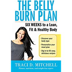 The Belly Burn Plan: Six Weeks to a Lean, Fit & Healthy Body
