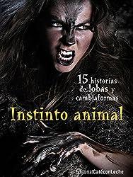 Instinto animal: Quince historias de lobas y cambiaformas (bestofthebest nº 2) (Spanish