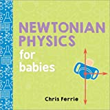 Newtonian Physics for Babies (Baby University)
