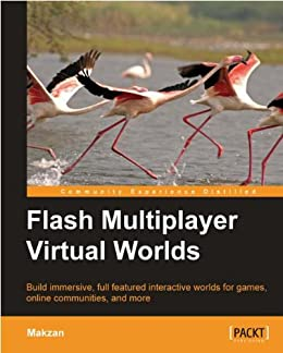 Flash Multiplayer Virtual Worlds by [Makzan]