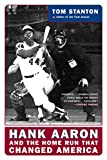 Hank Aaron and the Home Run That Changed America