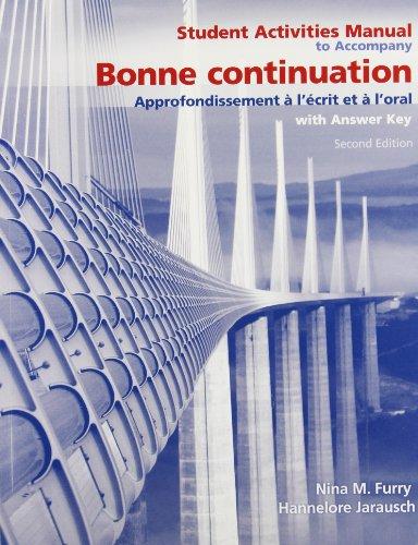 Student Activities Manual for Bonne Continuation: Approfondissement à l écrit et à l'oral