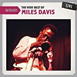 Setlist: The Very Best of Miles Davis Live by Miles Davis (2011-07-12)