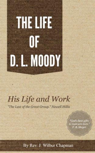 THE LIFE  OF D. L. MOODY (Dwight Lyman Moody)
