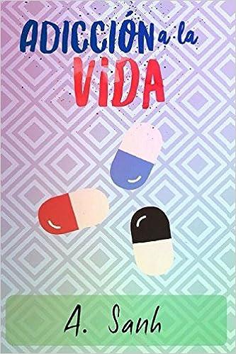 Adicción a la vida (TLNVL) (Spanish Edition) (Spanish)