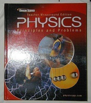 Physics:  Principles and Problems: Teachers Wraparound Edition