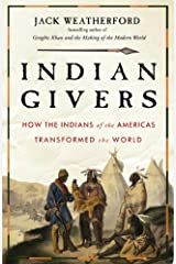 Indian Givers: How Native Americans Transformed the World Kindle Edition