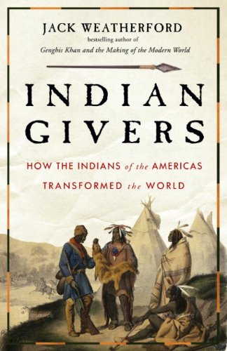 Indian Givers: How Native Americans Transformed the World cover
