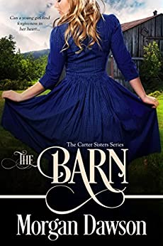 The Barn (Carter Sisters Series Book 2) by [Dawson, Morgan]
