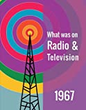 What was on Radio & Television 1967 - Reference Edition