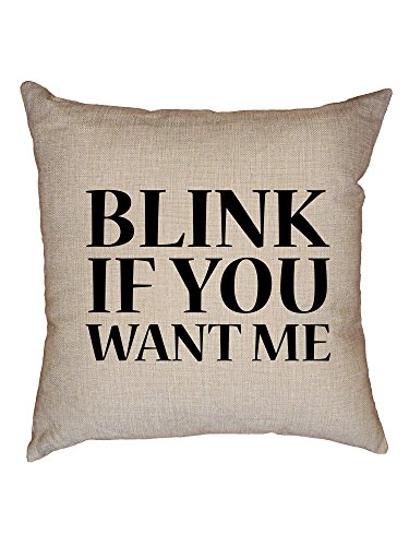 Hollywood Thread Blink If You Want Me - Funny Large Print Decorative Linen Throw Cushion Pillow Case with Insert by Hollywood Thread