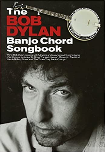 Amazon The Bob Dylan Banjo Chord Songbook 0888680017811 Bob