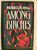 Among Birches, Rebecca Hill, 0688061656
