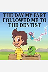 The Day My Fart Followed Me To the Dentist (My Little Fart) Paperback
