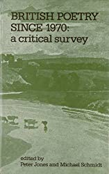 British Poetry Since 1970: A Critical Survey
