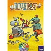 Ritter Rost: Jubiläumsausgabe: Ritter Rost macht Urlaub: Mit CD