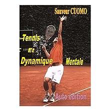 Tennis et Dynamique Mentale: La performance à la portée de tous (French Edition)