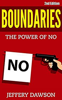 Boundaries : The Power Of No by Jeffery Dawson ebook deal