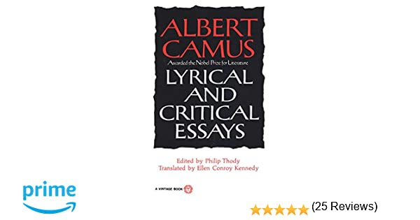lyrical and critical essays albert camus philip thody ellen  lyrical and critical essays albert camus philip thody ellen conroy kennedy 9780394708522 com books