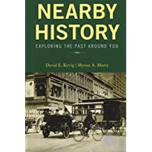 Nearby History: Exploring the Past Around You (American Association for State and Local History)