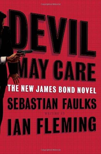 Book cover from Devil May Care (The New James Bond Novel ) by Sebastian Faulks