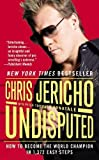 Undisputed: How to Become the World Champion in 1,372 Easy Steps by Chris Jericho (Feb 1 2012)