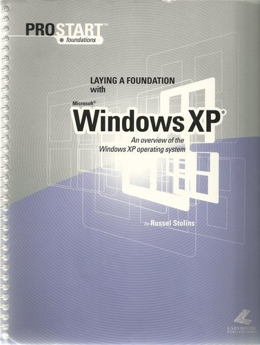 Laying A Foundation With Windows Xp (ProStart Foundations)