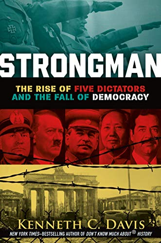 Book Cover: Strongman: The Rise of Five Dictators and the Fall of Democracy