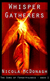 Whisper Gatherers: Book 1 in the Dystopian Sci-fi Adventure series The Song of Forgetfulness