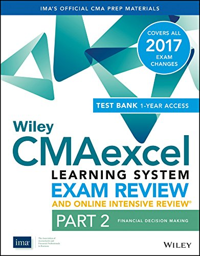 Wiley CMAexcel Learning System Exam Review 2016 and Online Intensive Review: Part 2, Financial Decision Making Set (Wiley CMA Learning System)