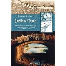 Questions d'égouts: Santé publique, infrastructures et